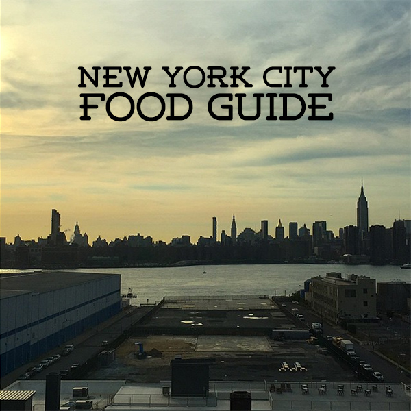 new york city food guide © Will Travel for Food