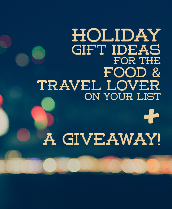 food and travel holiday gift ideas © Will Travel for Food