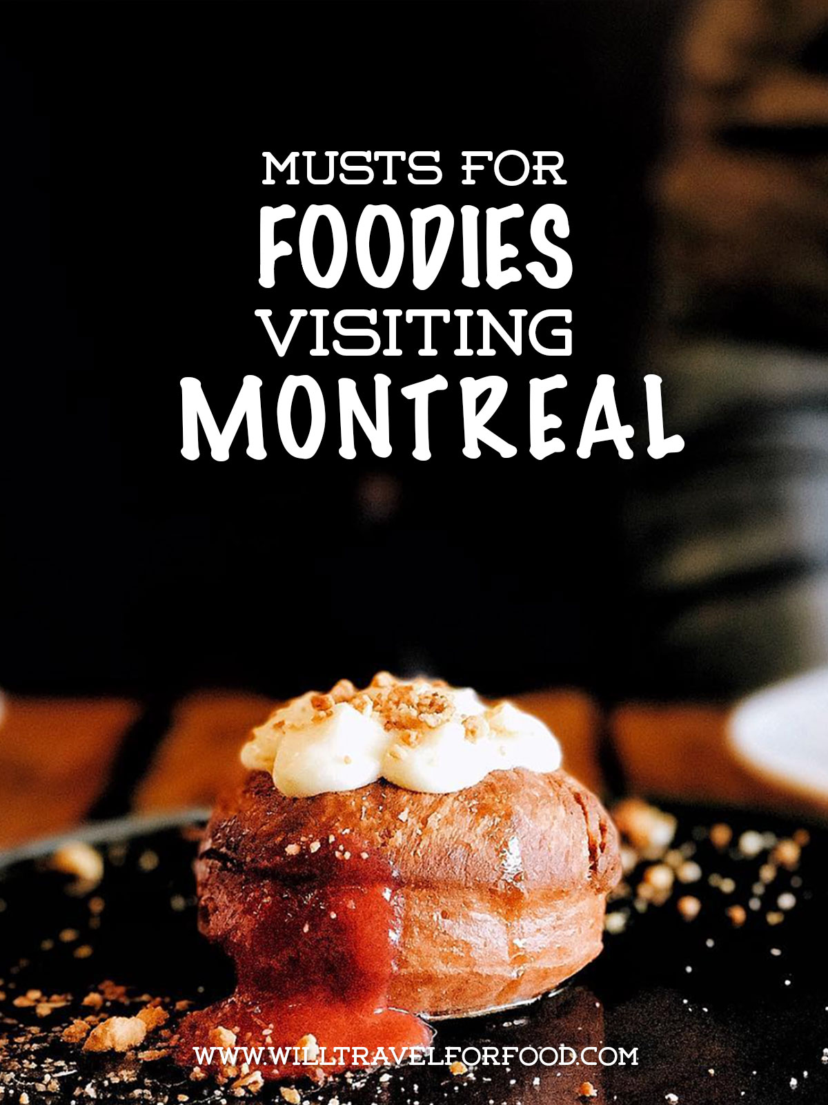 best-food-montreal © Will Travel for Food