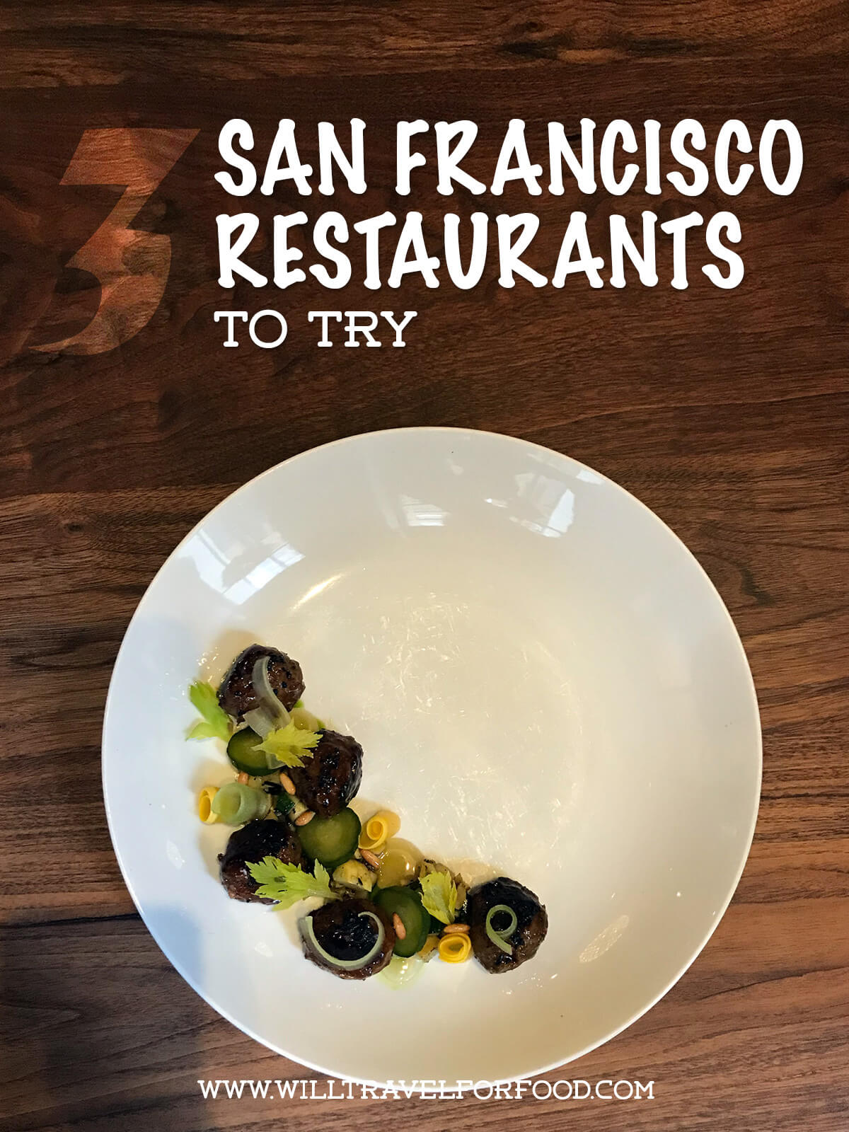 3 San Francisco fine dining restaurants to try | Will Travel for Food
