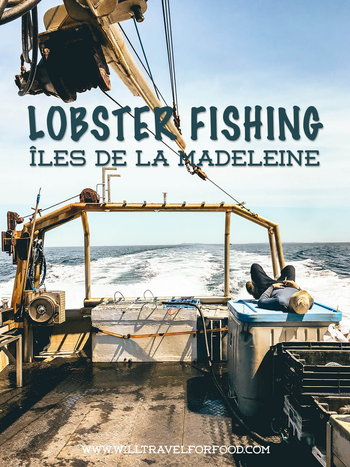 lobster fishing Îles de la Madeleine Quebec © Will Travel for Food